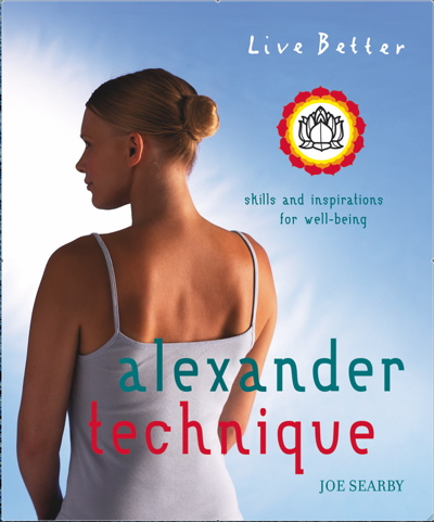 Alexander Technique Book by Joe Searby